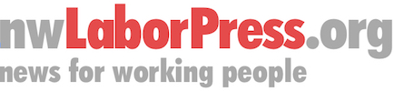 nwLaborPress | news for working people
